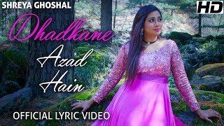 Dhadkane Azad Hain - Lyric Video - Shreya Ghoshal - YouTube