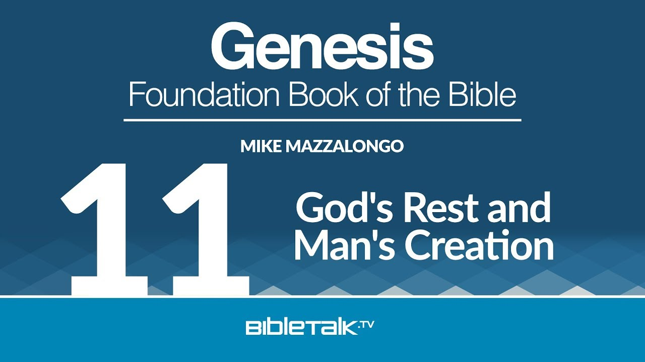 11. God's Rest and Man's Creation