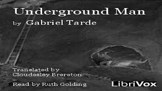 Underground Man | Gabriel Tarde | Science Fiction, Social Science | Audiobook | English | 1/2