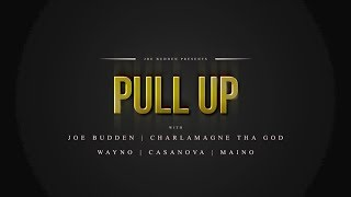 Pull Up - Episode 1 | Featuring Joe Budden, Charlamagne Tha God, Wayno, Casanova, Maino