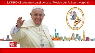 Papa Francisco-St. Louis Hospital-Encuentro con el Personal Médico 2019-11-21
