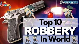 Top 10 Robbery in world    2018    All Type Plateform    Hindi   