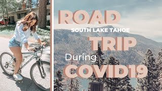 South Lake Tahoe Road Trip During COVID-19!