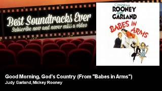 """Judy Garland, Mickey Rooney - Good Morning, God's Country - From """"Babes in Arms"""""""