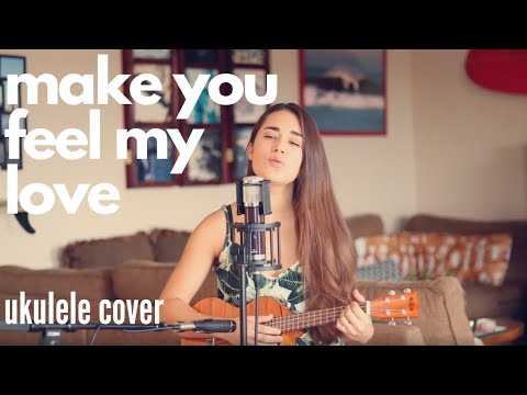 """Make You Feel My Love"" (live ukulele cover)"