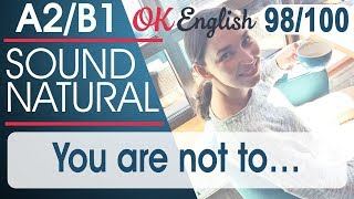 98/100 You are not to ... - Тебе нельзя 🇺🇸 Sound Natural