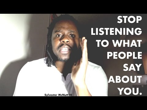 Stop Listening To What People Say About You