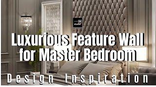 Luxurious Feature Wall For Master Bedroom