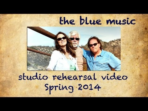 The Blue Music - Studio Rehearsal Spring 2014 - http://thebluemusic.com