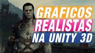 UNITY 5 O SEGREDO DOS GRÁFICOS REALISTAS