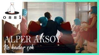Alper Aksoy / Ne Kadar Çok