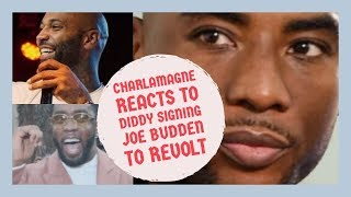 Charlamagne REACTS to Diddy SIgning Joe Budden To Revolt for THE BAG