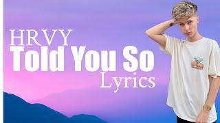 HRVY   Told You So (Lyrics)