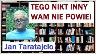 TEGO NIKT INNY WAM NIE POWIE! - Jan Taratajcio - 29.08.2017 r.