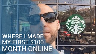 MAKING MY FIRST $100 IN A MONTH ONLINE