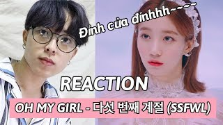 OH MY GIRL(오마이걸) - The fifth season(다섯 번째 계절) (SSFWL) | LEMO Reaction