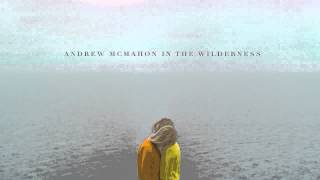 Andrew McMahon in the Wilderness - Driving Through a Dream [AUDIO]