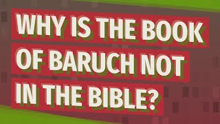 Why is the book of Baruch not in the Bible?