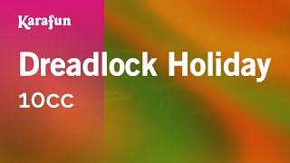 Karaoke Dreadlock Holiday - 10CC *