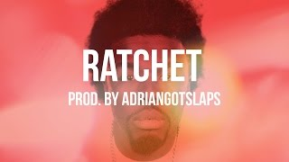 *SOLD* Iamsu | YG Type Beat - Ratchet (Prod. By AdrianGotSlaps)
