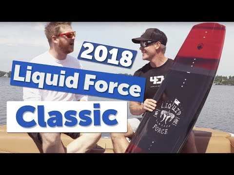 2018 Liquid Force Classic Wakeboard Review