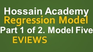 Regression Model. Part 1 of 2. Model Five. EVIEWS