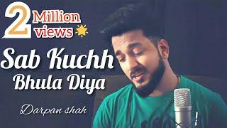 Sab Kuchh Bhula Diya | Male Version | Darpan Shah