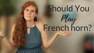 Should You Play French Horn?