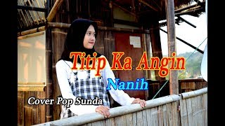 TITIP KA ANGIN (Yayan Jatnika) - Nanih #Pop Sunda # Cover