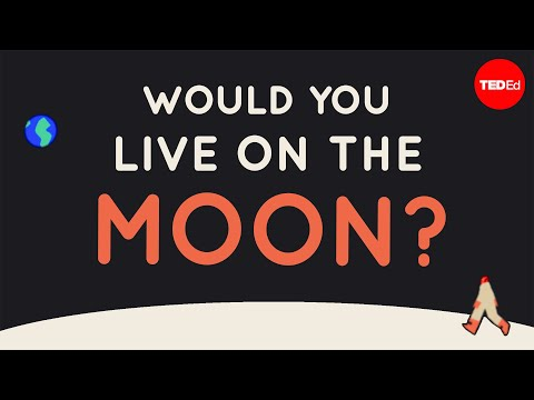 What would it be like to live on the moon? – Alex Gendler