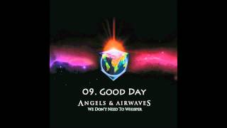 09. Good Day - Angels & Airwaves HQ