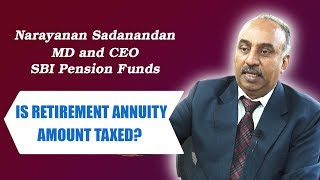 Is retirement annuity amount taxed?