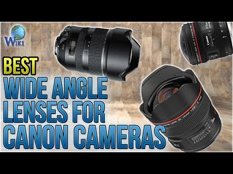 8 Best Wide Angle Lenses For Canon Cameras 2018