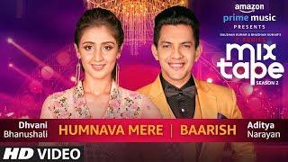 Humnava Mere/Baarish | Dhvani Bhanushali & Aditya