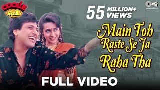 Main Toh Raste Se Ja Raha Tha - Coolie No. 1 | Govinda & Karisma Kapoor | Alka Yagnik & Kumar Sanu