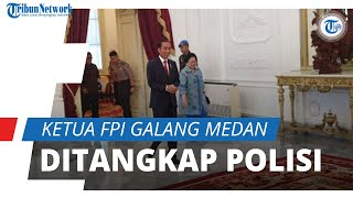 Posting Foto Presiden Jokowi Digendong Megawati, Ketua FPI Galang Medan Ditangkap Kepolisian