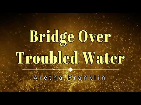 Aretha Franklin - Bridge Over Troubled Waters (Lyric Video) [HD] [HQ]