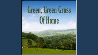 Green, Green Grass of Home