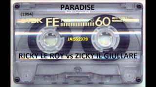 PARADISE (08  09  1994) RICKY LE ROY Vs ZICKY IL GIULLARE