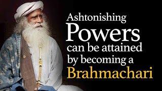 Astonishing Powers One Can Attain by Being a Celibate (Brahmachari) - Sadhguru