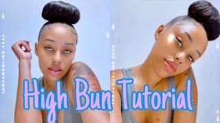 High Bun Tutorial|Natural Hair