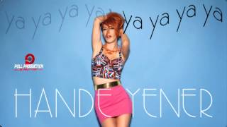 Hande Yener - Ya Ya Ya Ya ( Official Audio )