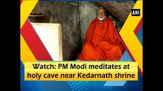 Watch: PM Modi meditates at holy cave near Kedarnath shrine