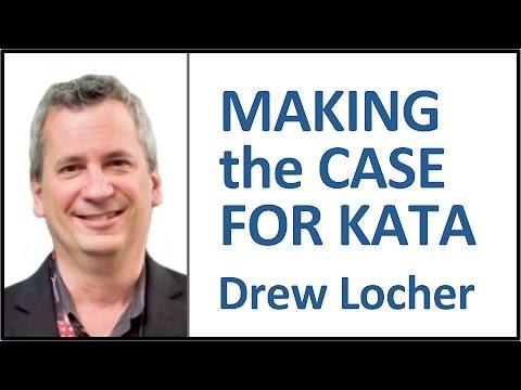Drew Locher: Making the Case for Kata