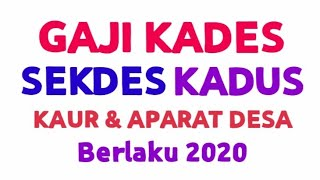 GAJI KADES, SEKDES, KEPALA URUSAN, KADUS, APARATUR DESA 2020