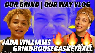 OUR GRIND | OUR WAY VLOG 1 Jada Williams X Grind House Basketball