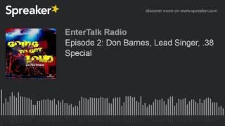 Episode 2: Don Barnes, Lead Singer, .38 Special
