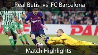 Messi Hat Trick | Real Betis Vs FC Barcelona | 1-4 | Full Match Highlights