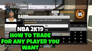 NBA 2K19 HOW TO TRADE FOR ANY PLAYER YOU WANT IN MYCAREER