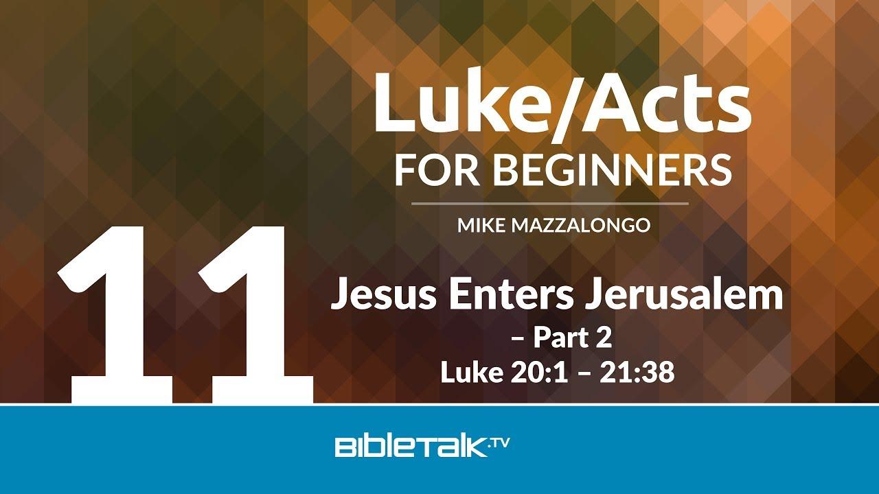 11. Jesus Enters Jerusalem